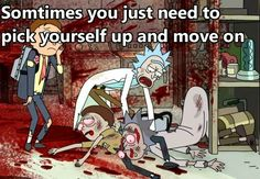 More Rick-isms to live by