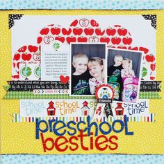 Preschool Besties #layout by Becki Adams #scrapbook