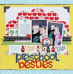 Preschool Besties #layout by Becki Adams #scrapbook