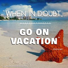 When in doubt, go on vacation. #travel #vacation #go
