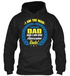 I Am The Man Called Dad And I Am One Awesome Dude! Black Sweatshirt Front