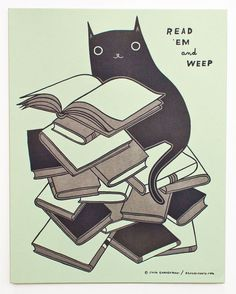 """Limited edition letterpress poster """"Read 'em and weep"""" for book lovers and cat lovers. from https://www.etsy.com/shop/boygirlparty"""