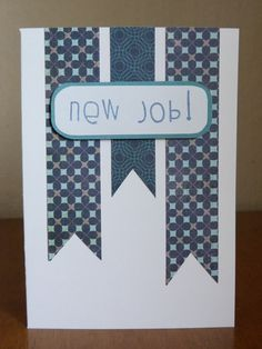 new job card Easy Cards, Men's Cards, Note Cards, Greeting Cards, Card Crafts, Paper Crafts, New Job Card, Leaving Cards, Good Luck Cards