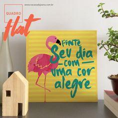 Uma Cor Alegre - Quadro Flat, o nosso mais novo lançamento! www.nacasadajoana.com.br