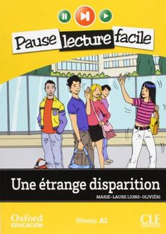 Une étrange disparition / Marie-Laure Lions-Oliviéri. CLE International - Oxford University Press, 2012