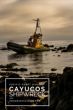 Cayucos Shipwreck - Pacific Coast Highway, CA - That Adventure Life