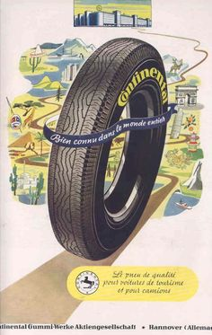 Since Continental has developed intelligent technologies for transporting people and their goods. Retro Advertising, Vintage Advertisements, Vintage Ads, Vintage Signs, French Vintage, Vintage Posters, Tire Art, Tyre Brands, Old Pub