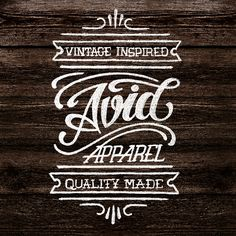 Clothing company with a focus on the word 'Avid' since it is in fact their brand. The font choice fits well since it advertises the vintage inspired apparely.
