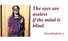 перевод: глаза бесполезны, если ум слеп.