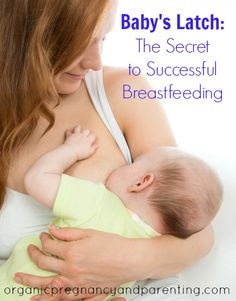 Baby's Latch: The Secret to Successful Breastfeeding