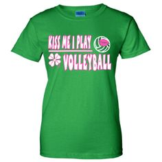 Perfect for St. Patricks Day! Kiss Me I Play Volleyball T-shirt