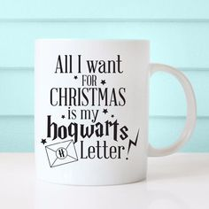 All I want for Christmas is my Hogwarts Letter Mug Harry Potter Coffee Mug