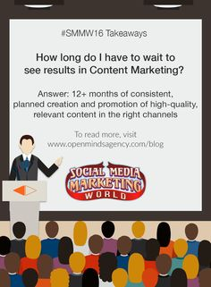 10 Social Media Marketing Questions Answered by Experts: SMMW16 Takeaways Question #3: How long do I have to wait to see results in Content Marketing? Answer: 12+ months of consistent, planned creation and promotion of high-quality relevant content in the right channels To read more, [Click on Image] #omagency #smmw16 #socialmedia #marketing