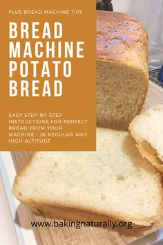 Easy, Step-by-Step Instructions for Perfect Bread From Your Machine - In Regular and High-Altitude. #bakingnaturally #baking #breads #comfortfood #homemade