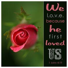 Bible verse about love 1 John4:19