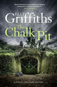 The Chalk Pit (Ruth Galloway Mystery, book by Elly Griffiths - book cover, description, publication history. Best Books Of 2017, New Books, Good Books, Books To Read, Mystery Novels, Mystery Thriller, Galloway, Crime Fiction, Thriller Books