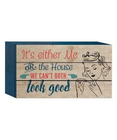 Take a look at this 'Me or the House' Box Sign today!