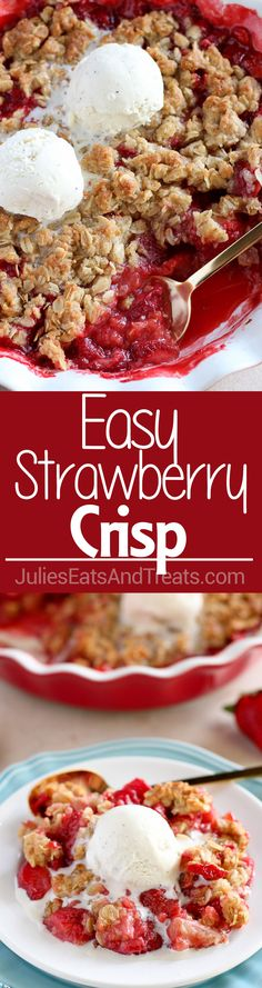 Easy Strawberry Crisp - Sweet and juicy strawberries topped with a buttery brown sugar oat crumble. This delicious fruit crisp dessert comes together in minutes and it is sure to be a crowd pleaser. ~ http://www.julieseatsandtreats.com