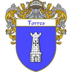 Torres Coat of Arms   http://spanishcoatofarms.com/ has a wide variety of products with your Hispanic surname with your coat of arms/family crest, flags and national symbols from Mexico, Peurto Rico, Cuba and many more available upon request,