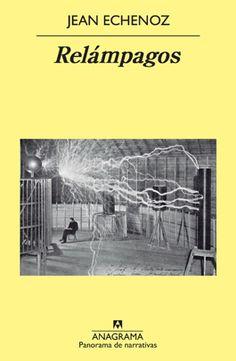Relámpagos, de Jean Echenoz http://espaciodelibros.elcorteingles.es/ficcion/resenas/relampagos-de-jean-echenoz/