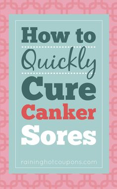 How To Quickly Cure Canker Sores
