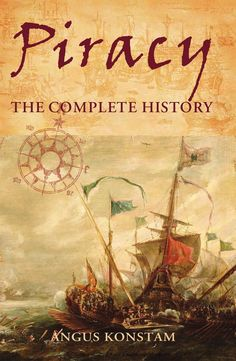 Piracy: The Complete History - Angus Konstam - Google Books