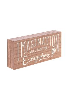 Imagination Will Take You Everywhere wood block sign.   Imagination Block by Midwest. Home & Gifts - Home Decor - Wall Art Florida