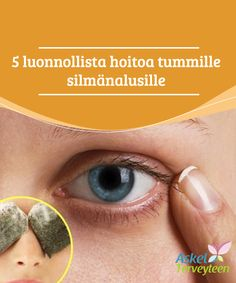 5 luonnollista hoitoa tummille silmänalusille  Sen lisäksi, että vihreässä teessä on runsaasti antioksidantteja, sen ominaisuudet torjuvat tulehtuneisuutta, joten tämä tee on hyödyksi tummien simänalusten ja silmäpussien häivyttämiseksi.