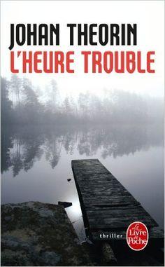 Amazon.fr - L'Heure trouble - Johan Theorin - Livres
