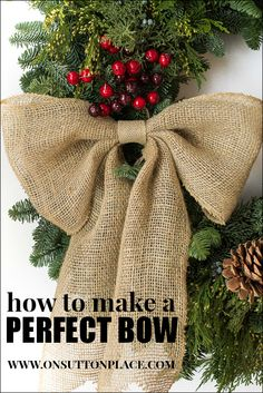 Easy DIY tutorial that makes a perfect bow every time. NO SEWING! Easy DIY tutorial with pictures on how to make a bow for a wreath! Instructions include how to make a burlap bow with no sewing. Burlap Projects, Burlap Crafts, Burlap Bows, Diy And Crafts, Craft Projects, Burlap Curtains, Craft Ideas, Burlap Wrapped Wreath, Burlap Fabric