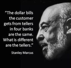Amazing quote about customer service from Stanley Marcus, former President/CEO of Neiman-Marcus.
