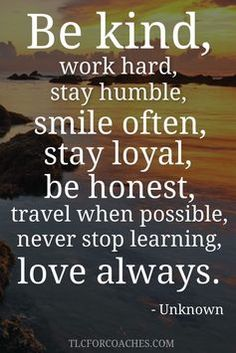 Be kind.love always. Spiritual Quotes, Wisdom Quotes, Words Quotes, Wise Words, Quotes To Live By, Me Quotes, Motivational Quotes, Inspirational Quotes, Sayings