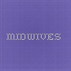 Midwives Midwifery, Birth
