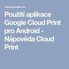 Použití aplikace Google Cloud Print pro Android - Nápověda Cloud Print