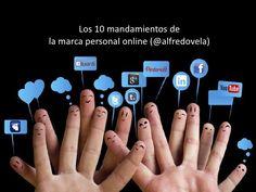 Los 10 mandamientos de la marca personal online by Alfredo Vela Zancada, via Slideshare