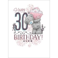 Happy 30th Birthday Me To You Bear Card