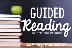 The Bubbly Blonde: Guided Reading--Get the most out of small groups!