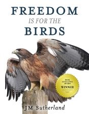 Freedom Is For The Birds by JM Sutherland - OnlineBookClub.org Book of the Day! @OnlineBookClub
