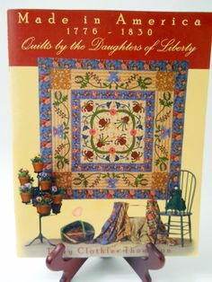 Made in America 1776-1830 Quilts of the Daughters of Liberty Book Terry Thompson