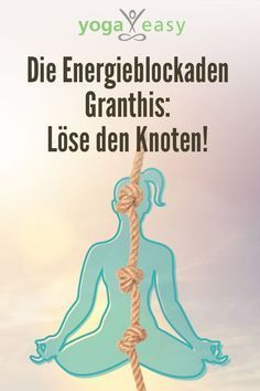 Energy blockages in yoga: How to solve Granthis, the energy nodes. Tips and exercises . Energieblockaden im Yoga: So löst du Granthis, die Energieknoten. Tipps und Üb… Energy blockages in yoga: How to solve Granthis, the energy nodes. Tips and exercises Yoga Fitness, Health Fitness, Fitness Exercises, Yoga Exercises, The Knot, Yoga Inspiration, Easy Yoga, Yoga Style, Coconut Health Benefits