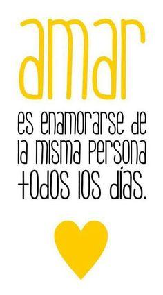 Amar es enamorarse de la misma persona todos los días...❤️