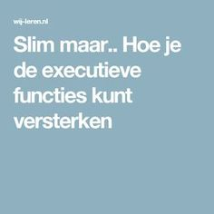 Slim maar.. Hoe je de executieve functies kunt versterken Coaching, Special Educational Needs, School Info, Leader In Me, 21st Century Skills, Skills To Learn, School Hacks, Social Skills, Pink