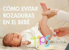 ¿Como evitar las rozaduras de tu bebe?   Tips para bebes!