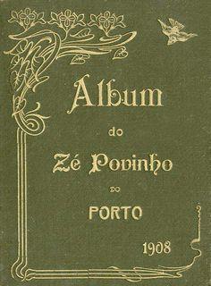 ALBUM DO ZE POVINHO - ALBUM DO ZE POVINHO 1908