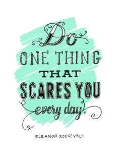 DO something scary!
