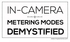In Camera Metering Modes Demystified