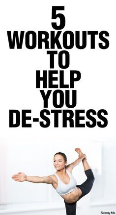 5 Workouts that Will Help You De-Stress--working out will help you release endorphins that automatically improve your mood and help you relax.