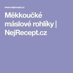 Měkkoučké máslové rohlíky | NejRecept.cz