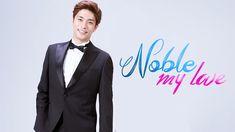 Sinopsis Drama Noble My Love Episode (Tamat) Drama Korea, Korean Drama, Romance, Sung Hoon, Kdrama, Singing, My Love, Netflix, Romance Film