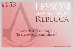 Assassin's Creed Life Lessons — (submitted byillcallmyselfdaggerquill)
